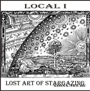 Local I - Lost Art Of Stargazing (2011)