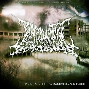Disarticulating Extinguishment - Psalms Of Wrath [EP] (2011)