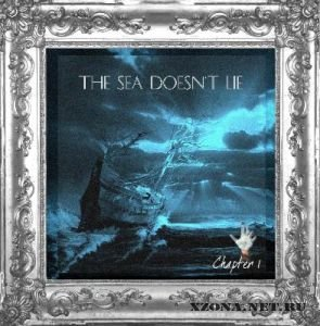 The Sea Doesn't Lie - Chapter 1 [Single] (2011)