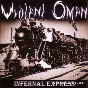 "Violent Omen - ""Infernal Express"" (2010)"