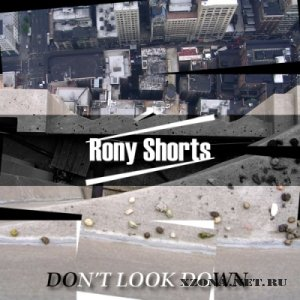 Rony Shorts - Don't Look Down [EP] (2011)