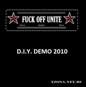 Fuck Off Unite - D.i.Y. Demo (2010)
