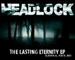 Headlock - The Lasting Eternity EP (2011)