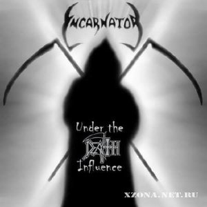 Incarnator - Under The Death Influence (2009)