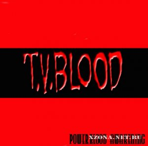 T.V.BLOOD (Type V Blood) - Дискография (2001-2011)