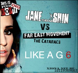 JANETHEONESHIN VS Far East Movement feat. The Cataracs - Like a G six (cover) (2011)