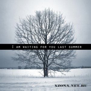 I Am Waiting For You Last Summer - I Am Waiting For You Last Summer (EP) (2011)