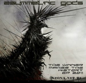Asymmetric Gods - The Winner Makes The History (EP) (2011)
