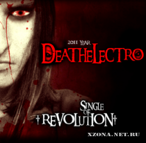 Deathelectro - Single of Revolution (2011)