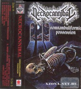 "Necrocannibal - ""Somnambuliformic Possession"" (1994)"