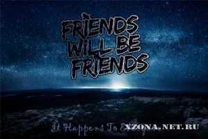 Friends Will Be Friends - It Happens To Everyone [EP] (2011)