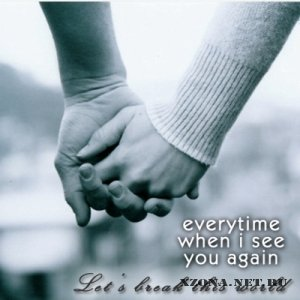 Everytime when i see you again - Let's break this word [EP] (2011)
