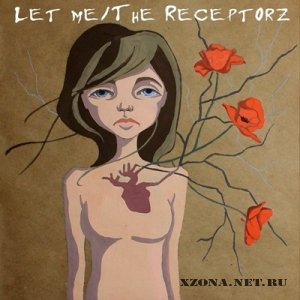 Let Me/The Receptorz - Split (2011)
