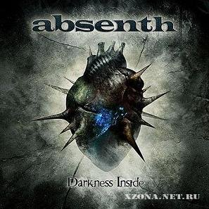 Absenth - Darkness Inside (2011)