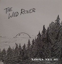 The Wild Rover - Songs for the Hungry Hearts (Demo Recordings) (2011)