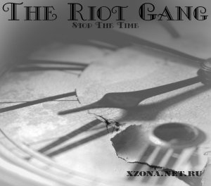 The Riot Gang - Stop The Time [EP] (2011)