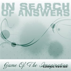 In Search Of Answers - Game Of The Imagination (Single) (2011)