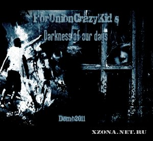 ForUnionCrazyKid's - Darkness of our days (Demo) (2011)
