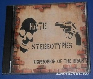 Hate stereotypes - Corrosion of the brain (2011)