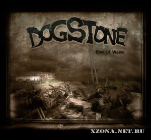 Dogstone - Time Of Waste (EP) (2011)