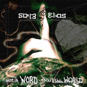 Elias - Not A Word About The World (2011)