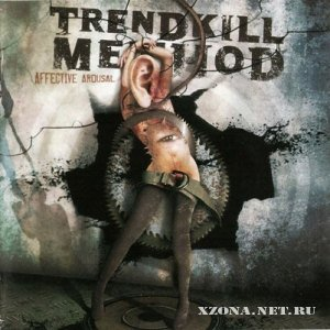 Trendkill Method - Affective Arousal (2011)