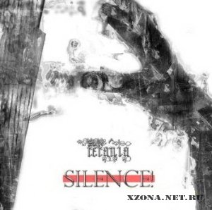 Tetania - Silence! [Single] (2011)