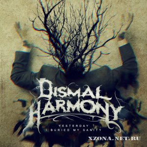 Dismal harmony - Yesterday i buried my sanity (EP) (2011)