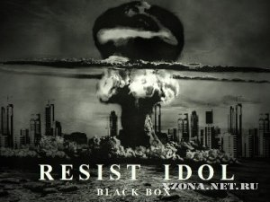 Resist Idol - Black Box (2011)
