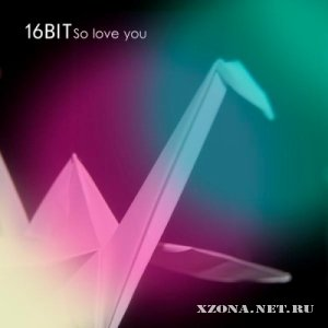 16BIT - So Love You [EP] (2011)