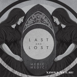 Medic,Medic! - Last And Lost (2011)
