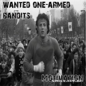 Wanted one-аrmed Bandits - Motivation (2011)