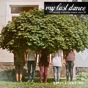 My Last Dance - Passing Moments.Insane Days [EP] (2011)