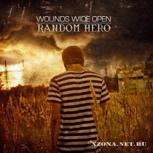Wounds Wide Open - Random Hero [Single] (2011)