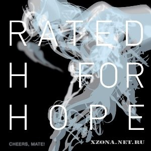 Cheers, Mate! - Rated H for Hope [Single] (2011)