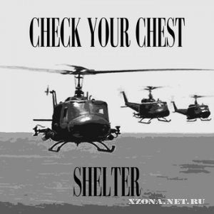 Check Your Сhest - Shelter (2011)