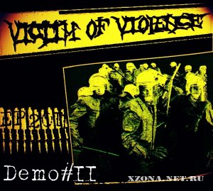 Victim Of Violence - Demo #2 (2011)