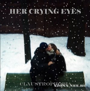 Her Crying Eyes - Claustrophobia (2000)