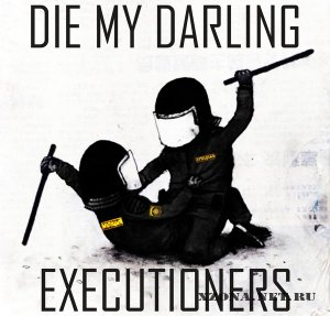 Die My Darling - Executioners (EP) (2011)