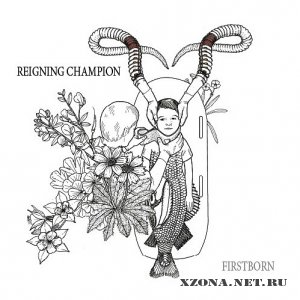 Reigning Champion - Firstborn EP (2011)