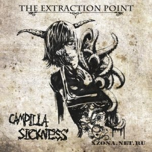 The Extraction Point - Campilla Sickness [Single] (2011)