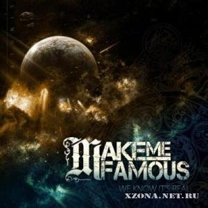 Make Me Famous - We Know It's Real [Single] (2011)