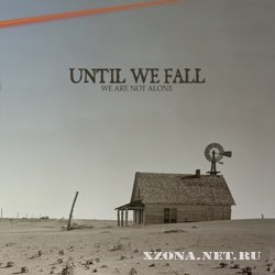 Until We Fall - We are not alone (2011)