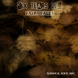 Six Tears Old - Fairytales (EP) (2011)