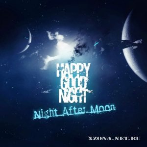 Happy Goodnight - Night After Moon [ЕР] (2011)
