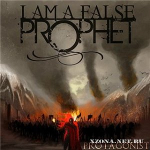 I Am A False Prophet  - Protagonist EP (2011)