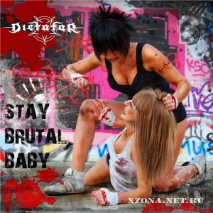 Dictator - Stay Brutal, Baby (2011)