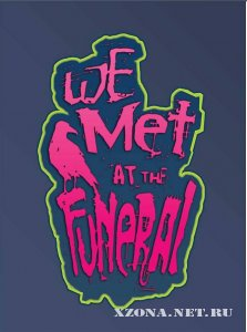 We Met at the Funeral - ������ ���� (Single) (2011)