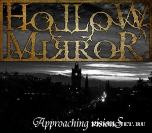 Hollow Mirror - Approaching Visions (EP) (2011)
