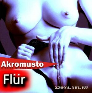 Akromusto - Flur & Stars & Fuck (Single) (2011)